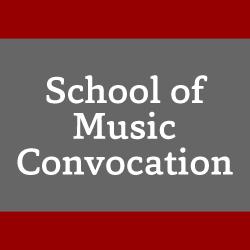 School of Music Convocation