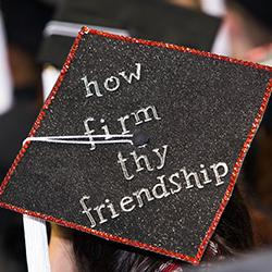 How firm thy friendship commencement cap