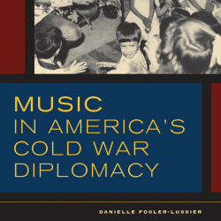 """Book cover, """"Music in America's Cold War Diplomacy"""""""