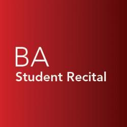 Student recital, Bachelor of Arts