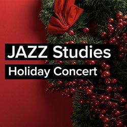 Jazz Studies Holiday Concert