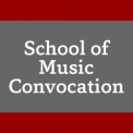 School of Music Convocation